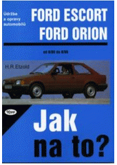 Jak na to?( 2) F.Escort, Orion